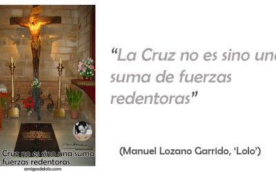 La Cruz no es sino una suma de fuerzas redentoras (TarjeCita de Lolo)