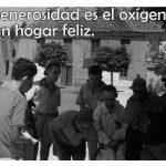 La generosidad es el oxígeno de un hogar feliz (TarjeCita del Beato Lolo)