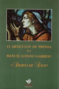 41 artículos de prensa, libro escrito por Manuel Lozano Garrido