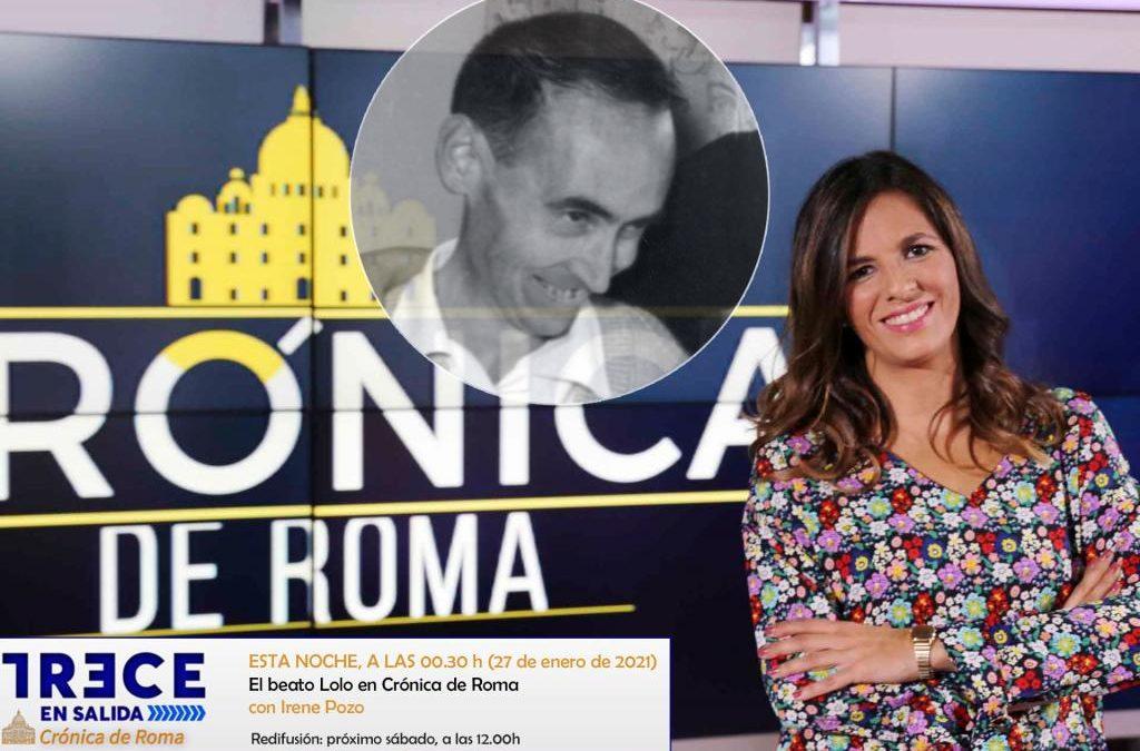El beato Lolo en Crónica de Roma, con Irene Pozo, Alessandro Gisotti y María Solano Altaba