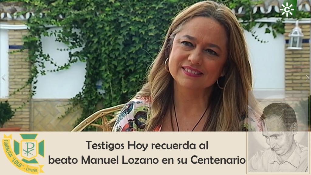 Testigos de Hoy recuerda al beato Manuel Lozano en su Centenario