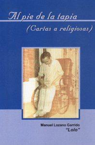 Al pie de la tapia, libro escrito por Manuel Lozano Garrido