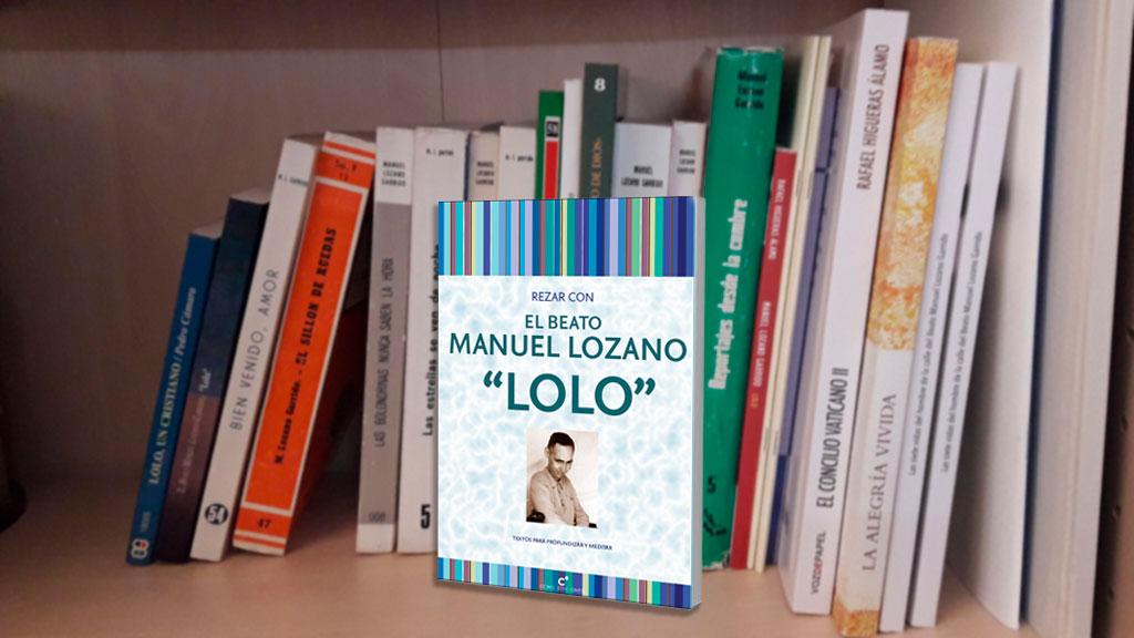 Rezar con el Beato Manuel Lozano Garrido, Lolo