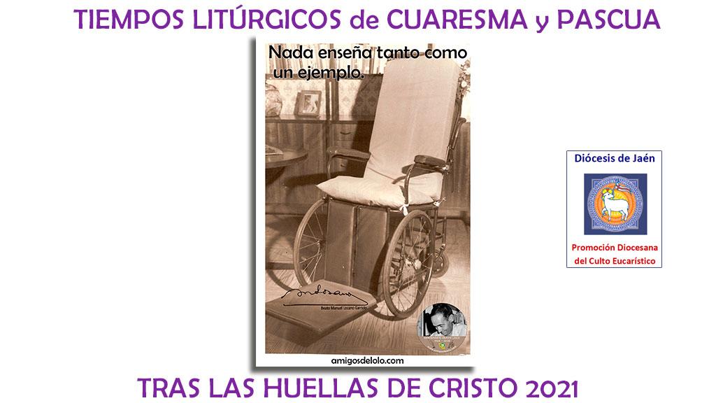 Tras las huellas de Cristo 2021. Tiempos litúrgicos de Cuaresma y Pascua