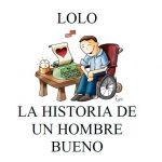 Lolo, la historia de un hombre bueno (cuento de Cemenilla)